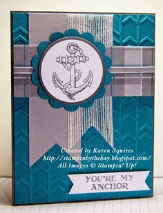 Stampin' By The Bay: You're my Anchor - Stampin Up! Guy Greetings Stamp Set and Adventure Bound DSP Stack