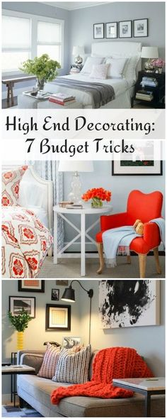 High End Decorating: 7 Simple Budget Tricks! High end decorating can be achieved by anyone who wants it, no matter what the budget. Customizing the décor to fit your personality does not have to be tacky either like some would like you to think. Check it out here!