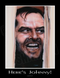 SHANNON was commissioned to paint this piece featuring Jack Nicholson for a client who loved the movie the SHINING.