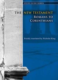 New Testament Study Guide: Romans to Corinthians