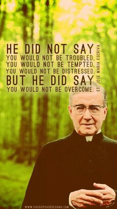 St. Josemaria Escriva If you share an interest in Opus Dei, like my FB page, 'Cooperators of Opus Dei'!
