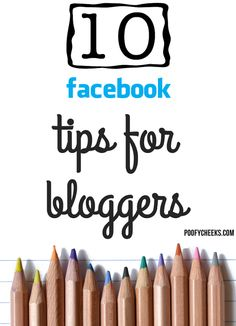 10 Facebook Tips for Bloggers  #facebook #socialmedia #tips  For social media services, check out http://www.buyrealmarketing.com/