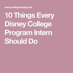 Pick Your Beau: Disney College Program Bucket List Disney Internship, Disney College Program, Moving To Florida, Adventures By Disney, Disney Trips, College Life, Disney Magic, Programming, Disney Ideas