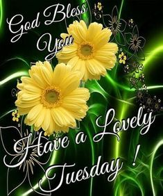 God Bless You Have a Lovely Tuesday days of the week tuesday happy tuesday tuesday greeting tuesday quote tuesday blessings good morning tuesday