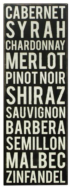 #Wine #Decor. CABERNET, SYRAH, CHARDONNAY, MERLOT, PINOT NOIR, SHIRAZ, SAUVIGNON, BARBERA, SEMILLON MALBEC, ZINFANDEL,