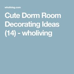 Cute Dorm Room Decorating Ideas (14) - wholiving