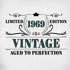 Vintage 1969 svg Birthday svg Aged to Perfection Limited Edition Cut Files printable jpeg for iron on png ai dxf jpeg & svg Moms 50th Birthday, 50th Birthday Quotes, Happy Birthday Sister, Vintage Birthday, 90th Birthday Parties, Mom Birthday Gift, Birthday Ideas, Birthday Greetings, Birthday Wishes