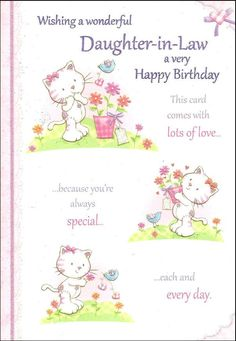 Regent Wishing A Wonderful Daughter-in-Law A Very Happy Birthday ladies birthday card with cute kitten and bird theme and colour image interior with short verse. Daughter In Law Quotes, Birthday Daughter In Law, Happy Birthday Quotes For Daughter, Happy Birthday Woman, Boyfriend Birthday Quotes, Happy Birthday Pictures, Very Happy Birthday, Sweet Birthday Quotes, Birthday Wishes