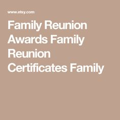 free printable awards for the family reunion crafty fun stuff pinterest family reunions free printable and free