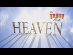 The Truth About... Heaven - YouTube