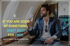 If You're Good at Somthing... Never ever Do it for Free... -- For More Quotes Follow @idiotic.world  -- #money #motivation #success #cash #wealth #grind #lifestyle #business #entrepreneur #luxury #moneymaker #work #successful #hardwork #life #hardworkpaysoff #businessman #passion #millionaire #love #networkmarketing #businessowner #motivational #desire #entrepreneurship #stacks #entrepreneurs #smile #idiotic_world #instagood