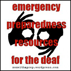 Please share to get out the word!!! Emergency Preparedness Resources for the Deaf & Hard of Hearing {Mom with a Prep} #asl #deaf #prepare