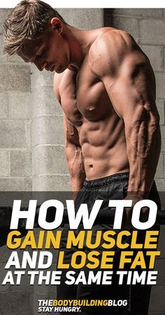 To Build Muscle And Lose Fat At The Same Time Find out how you can gain muscle and lose fat at the same time!Find out how you can gain muscle and lose fat at the same time! Bodybuilding Workouts, Bodybuilding Motivation, Bodybuilding Training, Natural Bodybuilding Diet, Female Bodybuilding, Lose Fat Gain Muscle, Lose Body Fat, Burn Fat Build Muscle, Men's Fitness