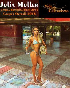 Parabéns à atleta Julia Müller, Campeã Brasileira e Overall Bikini 2016. #vidaculturismo #bikinifitness