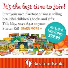 Starter Kit offer has been extended until the end of June start your own Barefoot Books business and save on your starter kit. Barefoot Books, Welcome Summer, Award Winning Books, Book Gifts, Beautiful Children, Starter Kit, Summer Fun, Childrens Books, Gifts For Kids