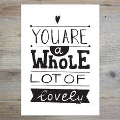 You are a whole lot of lovely -- paqhuis postcard