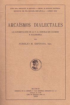 Dialectología extremeña - castúo, fala y altoextremeño: Arcaísmos dialectales. La conservación de la S y Z...