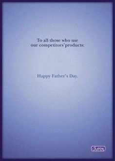 HA! Durex has some funny and clever campaigns.