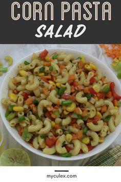 Pasta Corn Salad • My Culinary Expressions Masala Corn, Chaat Masala, Salads For Picnics, Dinner Salads, Macaroni Salad, Pasta Salad, Corn Pasta, Salad Recipes, Healthy Recipes