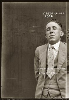 Thomas Bede | 22 de novembro de 1928 | This man refused to open his eyes | Bandidos dos anos 1920.