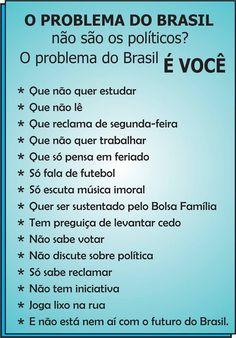SEM MEDO DE DIZER: O problema do Brasil é você!
