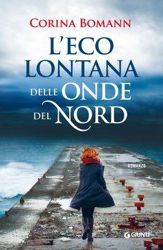 """""""L'eco lontana delle onde del nord"""" Corina Bomann (Giunti)"""