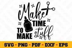 Make time to make stuff SVG Silhouette Design Studio, Silhouette Files, Silhouette Cameo, Make Time, How To Make, Free Svg Cut Files, Svg Cuts, School Design, Logo Templates