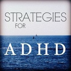 Strategies For ADHD: Start Building Your Life Around What You're Good At...  This is your life. Find out what you're good at, and pour yourself into it. Don't let your ADHD, or what other people tell you about your ADHD,...