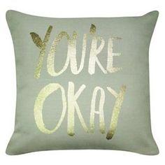 "Decorative Pillow ""You're Okay"" - Oh Joy!"