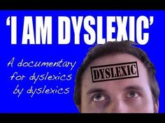 """""""I am Dyslexic"""" is a short but very interesting mini-documentary about dyslexia and how it affects people. http://www.youtube.com/watch?v=bCf0JOhPV64"""