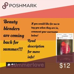 BEAUTY BLENDERS ARE COMING BACK!! Do not purchase this listing!!!! If you would like to be tagged when they are in, comment your username below! Only 50 available!!  Price breakdown: Beauty blenders off of Sephora.com: $20 blender $1.35 tax $6.95 USPS Priority  =$28.30  My beauty blenders: $12 blender I pay taxes $5.95 USPS Priority =$17.95  SAVE $10.35!!  1 beauty blender $12 + shipping 2 beauty blenders $23 + shipping 3 beauty blenders $33 + shipping 4 beauty blenders $43 + shipping Makeup…