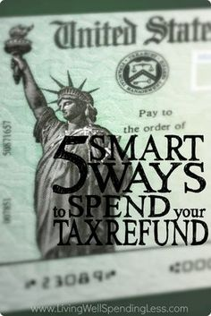 Smart Ways to Spend Your Tax Refund | Home 101 | Money Saving Tips | Investment Ideas | Life Hacks via lwsl
