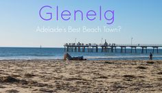 Glenelg, Adelaide South Australia. Why this pretty beach town is my favourite in Adelaide - The Traveloguer Travel Blog