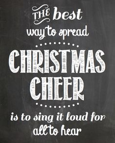 """THE BEST WAY TO SPREAD CHRISTMAS CHEER IS TO SING IT LOUD FOR ALL TO HEAR"" ...Elf..."