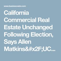 California Commercial Real Estate Unchanged Following Election, Says Allen  Matkins/UCLA Anderson Forecast California CRE Survey