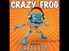 crazy frog- i'm too sexy