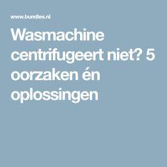 Wasmachine centrifugeert niet? 5 oorzaken én oplossingen