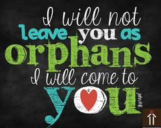 Orphan/adoption instant download printable. I will not leave you as orphans, I will come to you. John 14:18. Scripture Wall Art decor, Christian quotes and printables by dwellart.