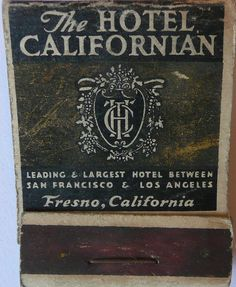 The Hotel Californian Fresno Calif Front Fresno Fresno California Fresno County