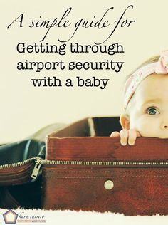 What you need to know about taking a baby to the airport and traveling with a baby on a plane. Here's a simple list of how to get through TSA airport security easily with baby gear, baby food, and more.