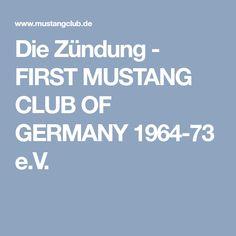Die Zündung - FIRST MUSTANG CLUB OF GERMANY 1964-73 e.V.