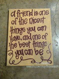 Friendship quotes: Friend quote 9 x 12 inch canvas art Quote Canvas Friendship Nicest things Relationship – Quotes Great Quotes, Quotes To Live By, Me Quotes, Inspirational Quotes, Remember Quotes, Friend Quotes, Friendship Words, Canvas Art Quotes, True Friends