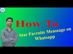 "How To Bookmark WhatsApp Messages on Android Using ""Star"" Feature Hindi - YouTube"