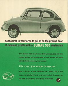 Promotional piece to find dealers to sell the new Subaru 360 in the USA. Malcolm Bricklin was the man behind this project, later the builder of the Bricklin car in Canada and importer of the Yugo. Subaru Impreza, Wrx, Microcar, Classic Japanese Cars, Kei Car, Auto Retro, Subaru Cars, Car Brochure, Car Advertising