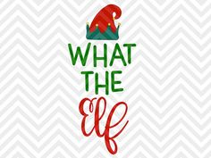 What the Elf Christmas elfie santa SVG file - Cut File - Cricut projects - cricu. - What the Elf Christmas elfie santa SVG file – Cut File – Cricut projects – cricut ideas – c - Cricut Christmas Ideas, Christmas Vinyl, Christmas Quotes, Christmas Shirts, Christmas Projects, Holiday Crafts, Xmas Poems, Naughty Christmas, Christmas Sentiments