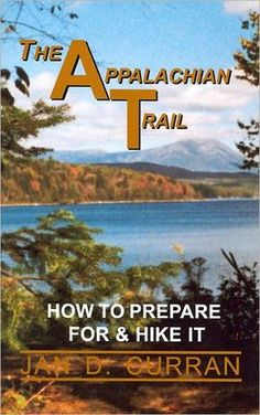 The Appalachian Trail: How to Prepare for and Hike It (The Appalachian Trail Series)  Starting price: $6.95
