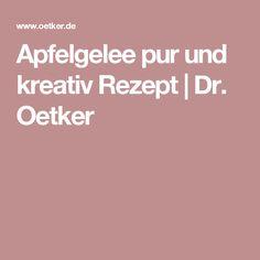 Apfelgelee pur und kreativ Rezept | Dr. Oetker