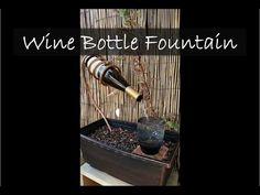 Wine Bottle Fountain - YouTube