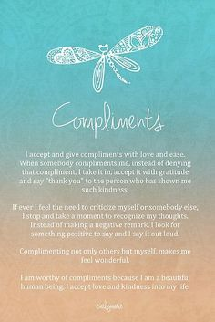 Affirmation - Compliments  - I can give them out...but horrible about accepting them..this will be a great affirmation