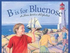 """Read """"B is for Bluenose A Nova Scotia Alphabet"""" by Susan Tooke available from Rakuten Kobo. Who were the first people of Nova Scotia? What massive star-shaped fortress can be found in Halifax? What type of water . Annapolis Valley, Virginia Commonwealth University, Discover Canada, Canadian Wildlife, Alphabet Writing, Moving To Canada, Atlantic Canada, Cape Breton, Prince Edward Island"""